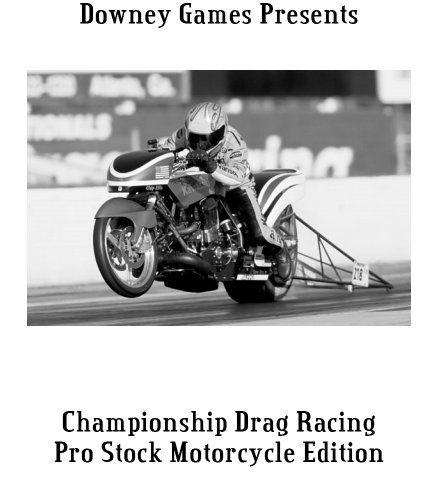 Championship Drag Racing: 2007 Pro Stock Motorcycle Edition