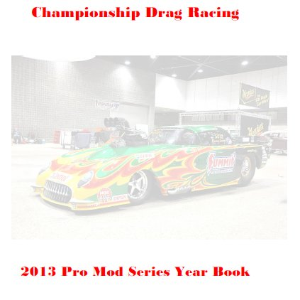 Championship Drag Racing: 2013 Pro Mod Edition
