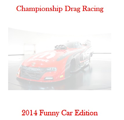 Championship Drag Racing: 2014 Funny Car Edition