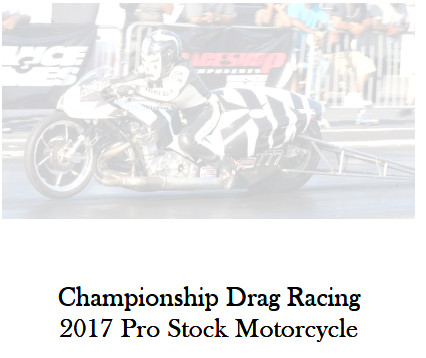 Championship Drag Racing: 2017 Pro Stock Motorcycle Edition