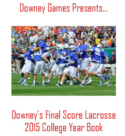 Downey's Final Score Lacrosse 2015 College Year Book