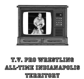 TV Pro Wrestling Best of the Indianapolis Territory E-Book