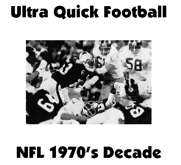 Ultra Quick Football 1970's NFL Decade